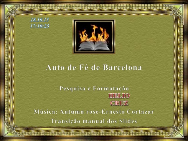 O que foi o Auto de Fé de Barcelona? Foi uma expressão notabilizada por Allan Kardec para se referir à queima, em praça pú...