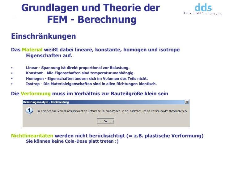 Grundlagen und Theorie der  FEM - Berechnung <ul><li>Einschränkungen </li></ul><ul><li>Das  Material  weißt dabei lineare,...