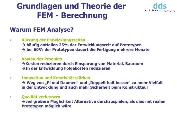 Grundlagen und Theorie der  FEM - Berechnung <ul><li>Warum FEM Analyse? </li></ul><ul><li>Kürzung der Entwicklungszeiten ...