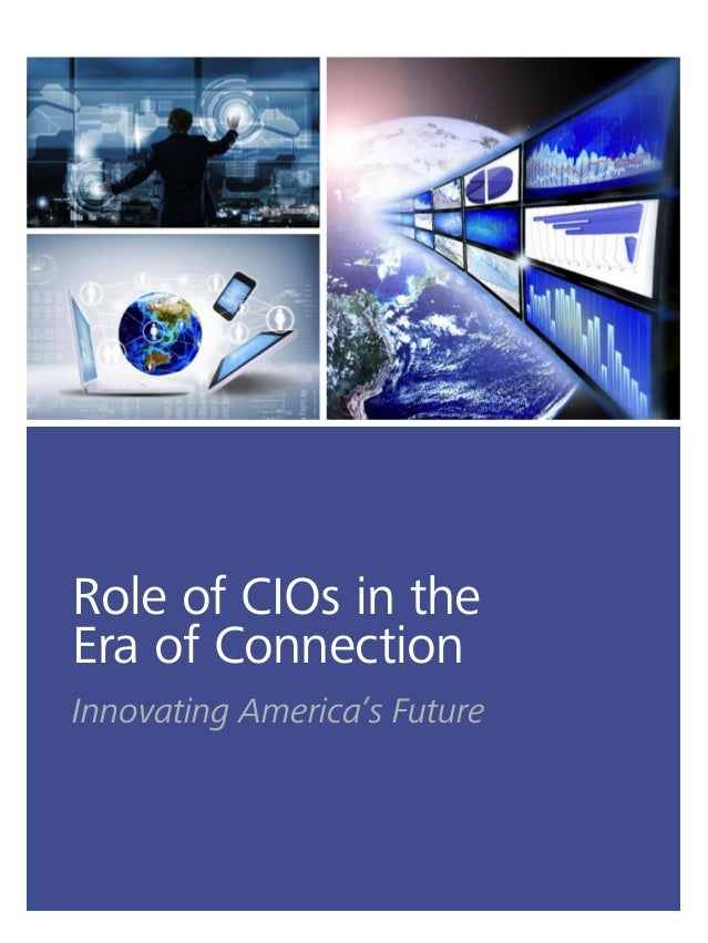 Role of CIOs in the Era of Connection Innovating America's Future