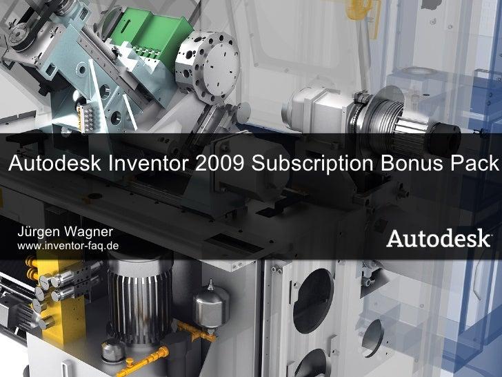 Autodesk Inventor 2009 Subscription Bonus Pack Jürgen Wagner www.inventor-faq.de