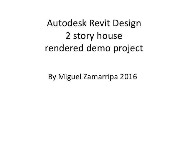 Autodesk Revit Design 2 story house rendered demo project By Miguel Zamarripa 2016