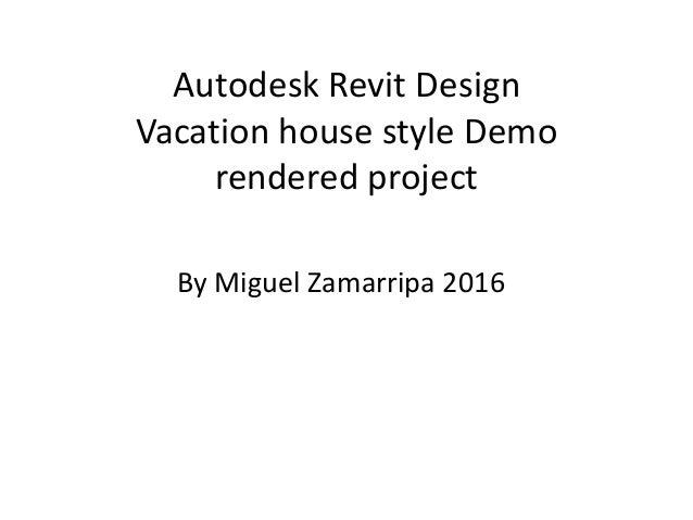 Autodesk Revit Design Vacation House 2016