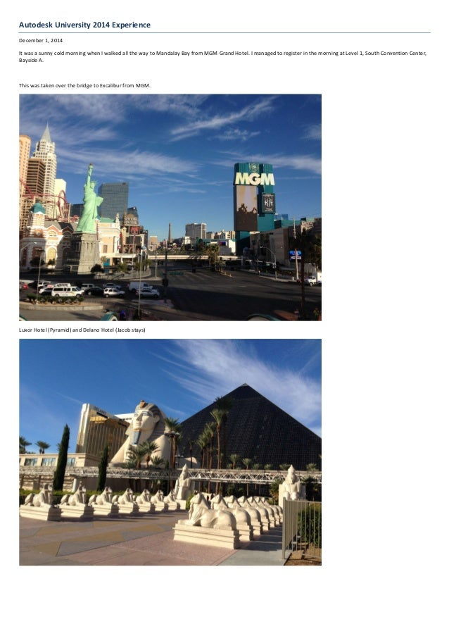 Autodesk University 2014 Experience December 1, 2014 It was a sunny cold morning when I walked all the way to Mandalay Bay...