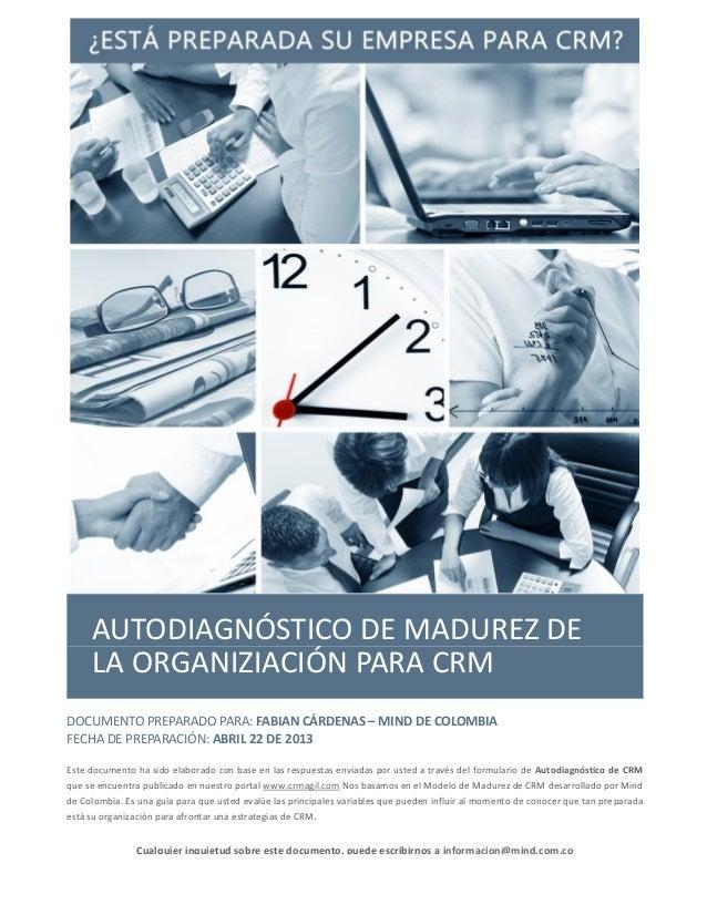 AUTODIAGNÓSTICO DE MADUREZ DELA ORGANIZIACIÓN PARA CRMDOCUMENTO PREPARADO PARA: FABIAN CÁRDENAS – MIND DE COLOMBIAFECHA DE...