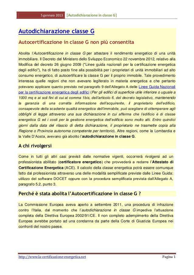 5 gennaio 2013   [Autodichiarazione in classe G]Autodichiarazione classe GAutocertificazione in classe G non più consentit...