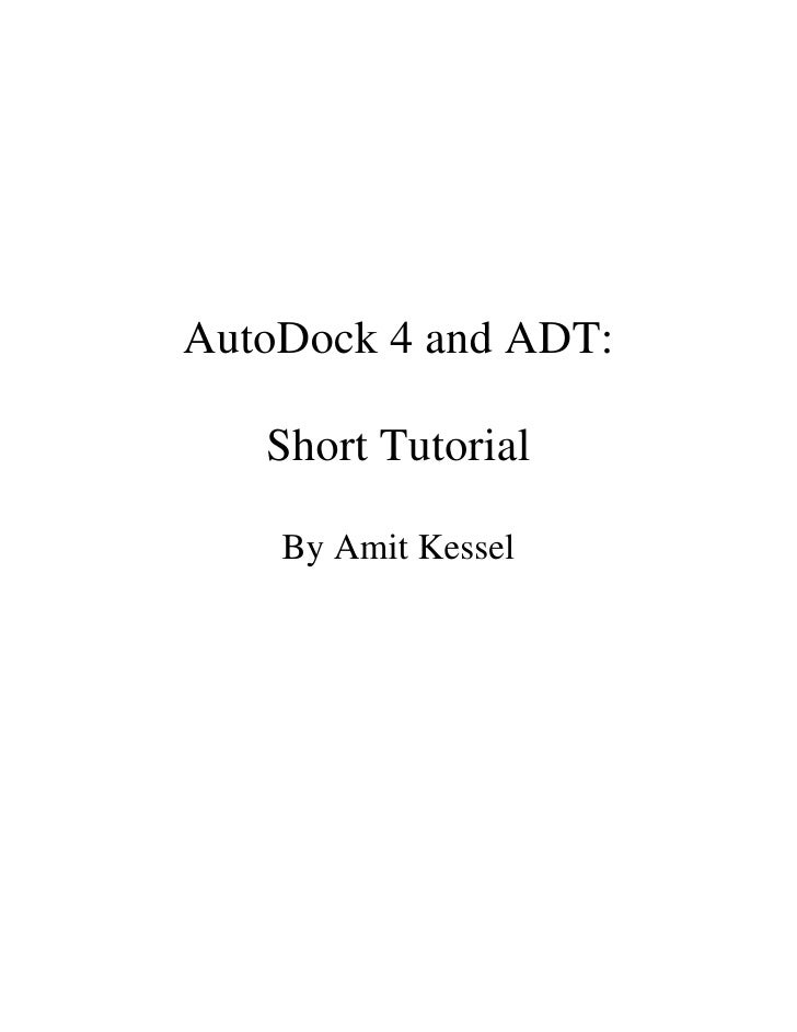 AutoDock 4 and ADT:     Short Tutorial      By Amit Kessel