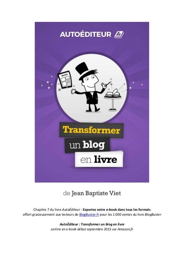Chapitre 7 du livre AutoÉditeur : Exportez votre e-book dans tous les formats offert gracieusement aux lecteurs de BlogBus...