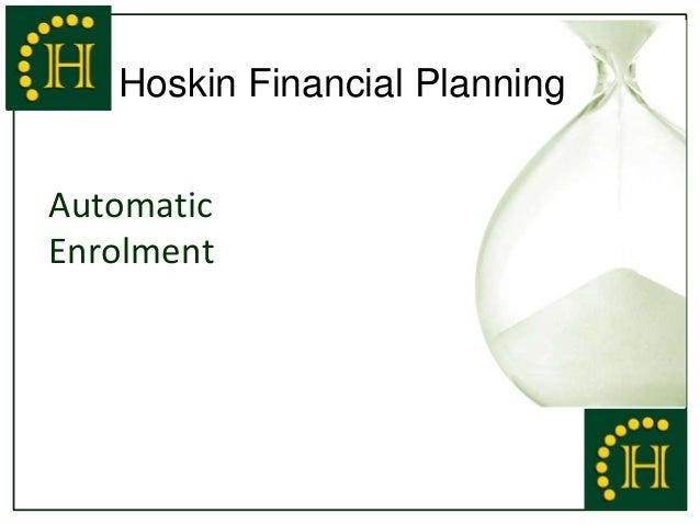 RetirementSolutions    Hoskin Financial Planning      Automatic      Enrolment