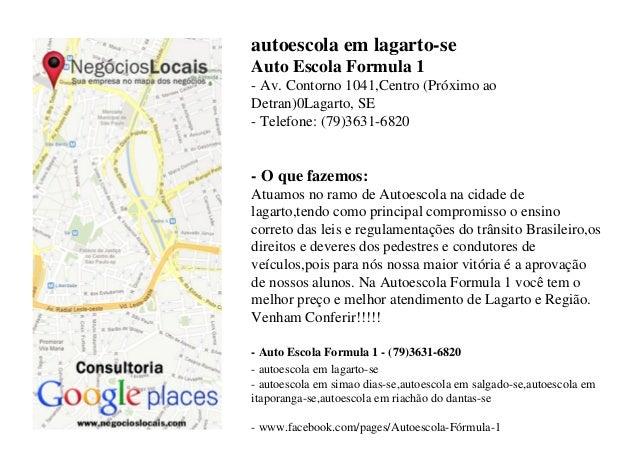 autoescola em lagarto-se Auto Escola Formula 1 - Av. Contorno 1041,Centro (Próximo ao Detran)0Lagarto, SE - Telefone: (79)...