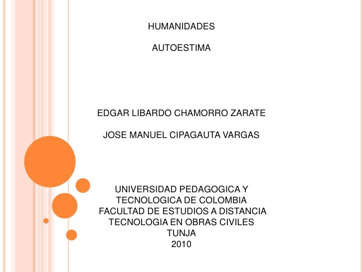 HUMANIDADES<br /><br />AUTOESTIMA<br /><br /><br /><br /><br /><br />EDGAR LIBARDO CHAMORRO ZARATE<br /><br />JOSE ...