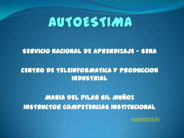 AUTOESTIMA<br />SERVICIO NACIONAL DE APRENDIZAJE – SENA <br />CENTRO DE TELEINFORMATICA Y PRODUCCION INDUSTRIAL <br />MARI...