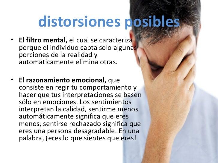 distorsiones posibles <ul><li>El filtro mental,  el cual se caracteriza porque el individuo capta solo algunas porciones d...
