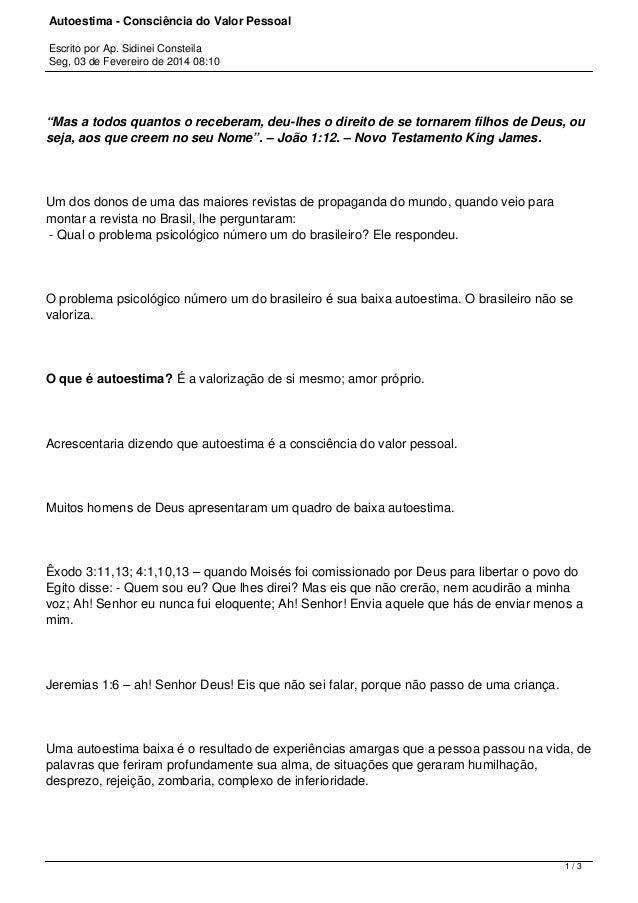 """Autoestima - Consciência do Valor Pessoal Escrito por Ap. Sidinei Consteila Seg, 03 de Fevereiro de 2014 08:10 """"Mas a todo..."""