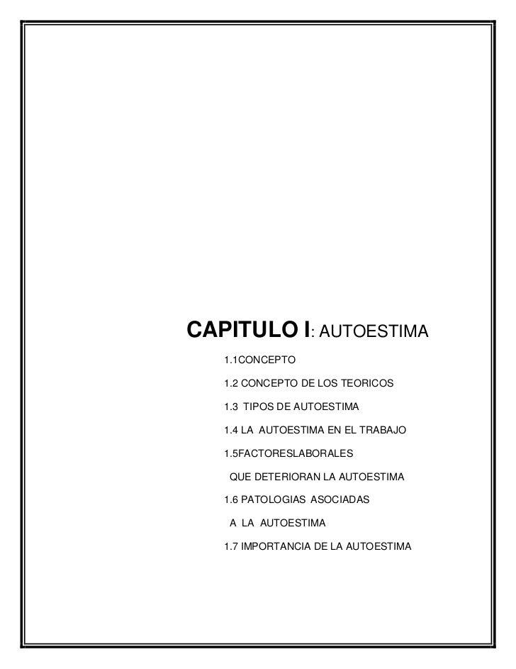 CAPITULO I: AUTOESTIMA<br /> 1.1CONCEPTO<br /> 1.2 CONCEPTO DE LOS TEORICOS<br /> 1.3 ...