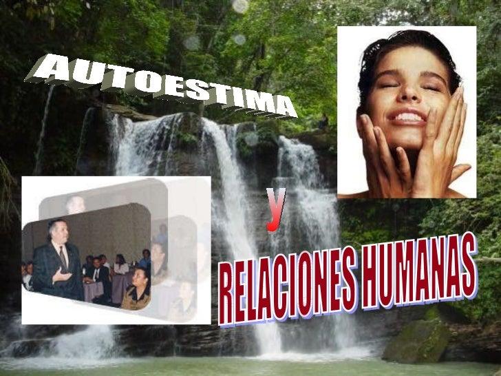 AUTOESTIMA y RELACIONES HUMANAS