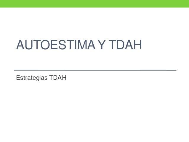 AUTOESTIMA Y TDAH Estrategias TDAH