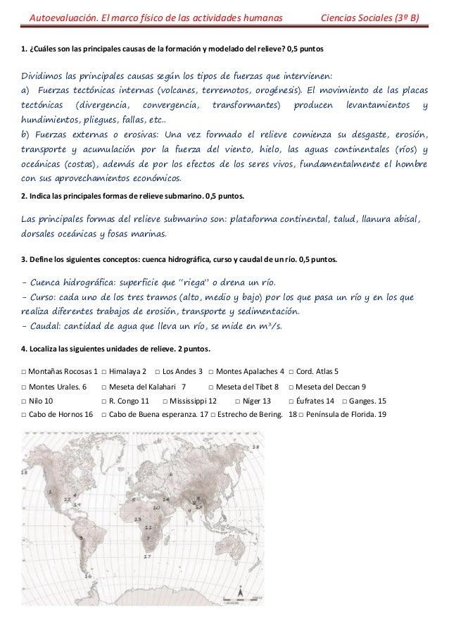 Autoevaluación. El marco físico de las actividades humanas Ciencias Sociales (3º B)  1. ¿Cuáles son las principales causas...