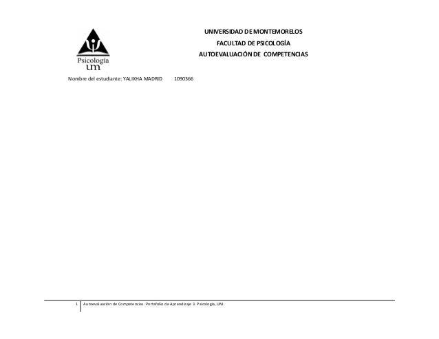 UNIVERSIDAD DE MONTEMORELOSFACULTAD DE PSICOLOGÍAAUTOEVALUACIÓN DE COMPETENCIASNombre del estudiante: YALIXHA MADRID 10903...