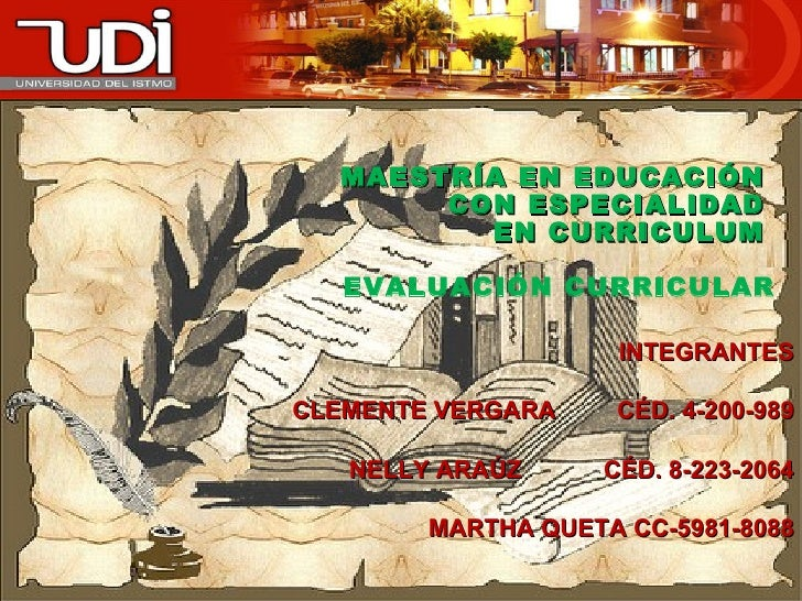 INTEGRANTES CLEMENTE VERGARA  CÉD. 4-200-989 NELLY ARAÚZ  CÉD. 8-223-2064 MARTHA QUETA CC-5981-8088  MAESTRÍA EN EDUCACI...