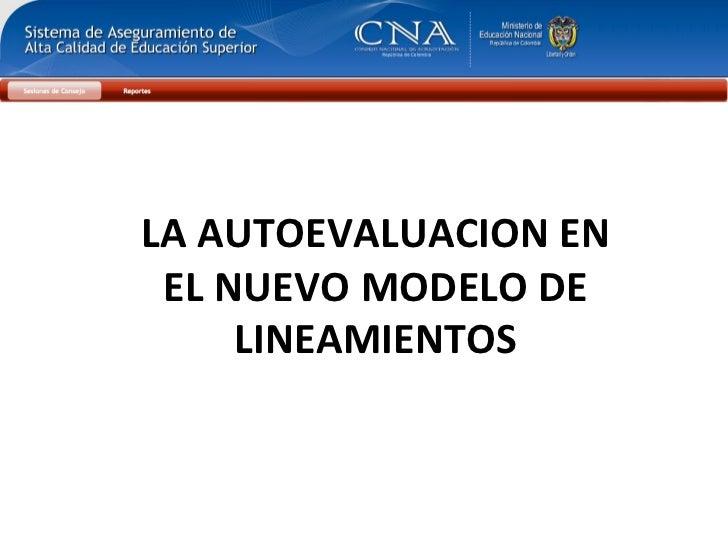 LA AUTOEVALUACION EN  EL NUEVO MODELO DE         LINEAMIENTOS
