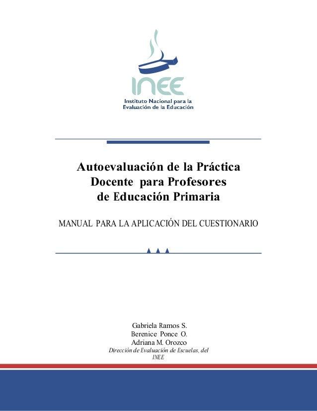 Autoevaluación de la Práctica  Docente para Profesores  de Educación Primaria  MANUAL PARA LA APLICACIÓN DEL CUESTIONARIO ...