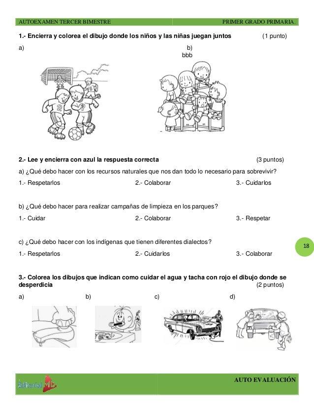AUTOEXAMEN TERCER BIMESTRE PRIMER GRADO PRIMARIA. . AUTO EVALUACIÓN 18 1.- Encierra y colorea el dibujo donde los niños y ...
