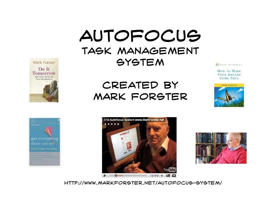 AutoFocus     Task Management          System          Created by        Mark Forster     http://www.markforster.net/autof...