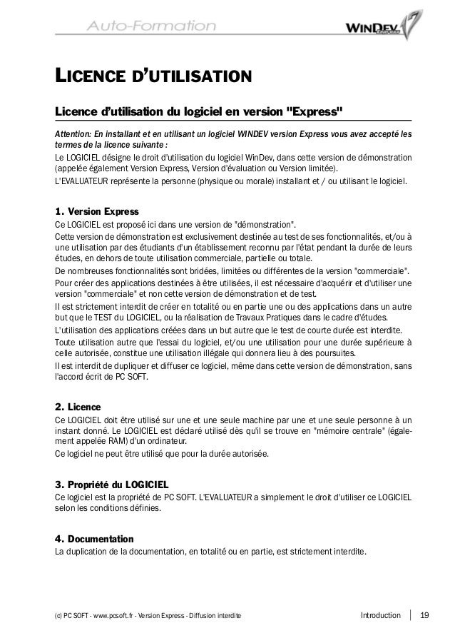 Introduction 19(c) PC SOFT - www.pcsoft.fr - Version Express - Diffusion interdite LICENCE D'UTILISATION Licence d'utilisa...