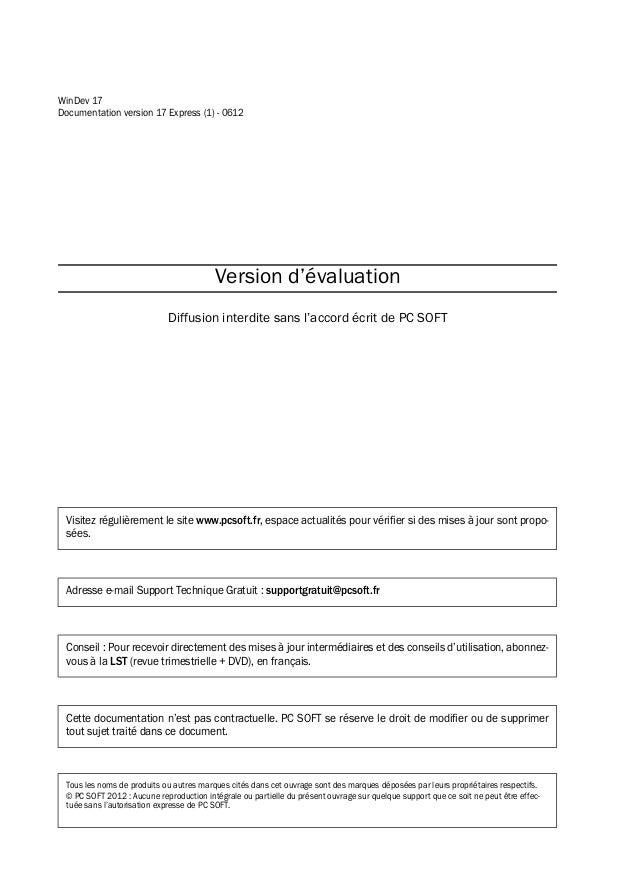 WinDev 17 Documentation version 17 Express (1) - 0612 Version d'évaluation Diffusion interdite sans l'accord écrit de PC S...
