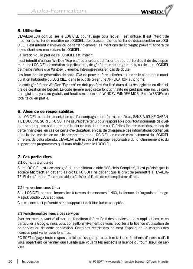 20 Introduction (c) PC SOFT - www.pcsoft.fr - Version Express - Diffusion interdite 5. Utilisation L'EVALUATEUR doit utili...