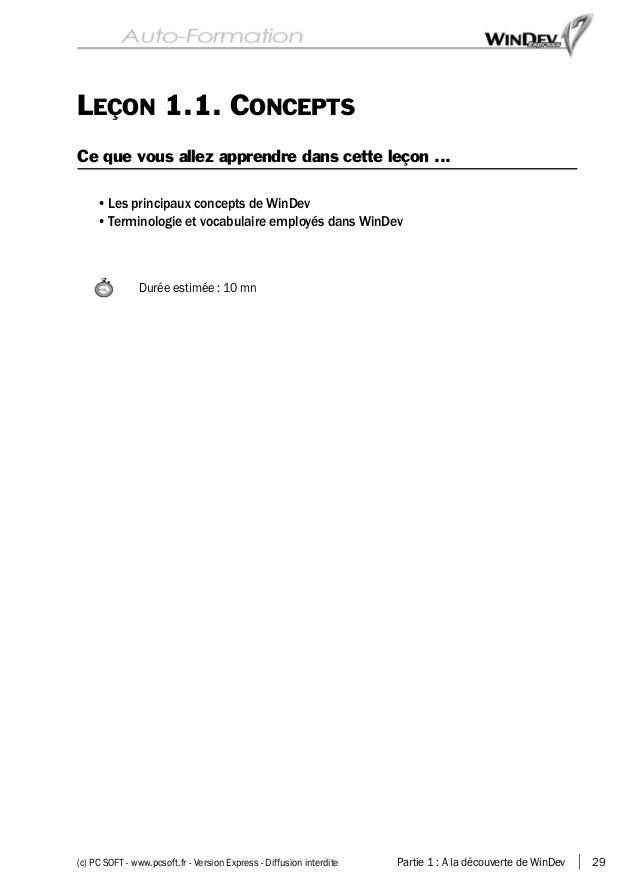 Partie 1 : A la découverte de WinDev 29(c) PC SOFT - www.pcsoft.fr - Version Express - Diffusion interdite LEÇON 1.1. CONC...