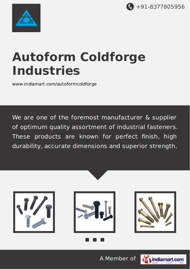 +91-8377805956  Autoform Coldforge Industries www.indiamart.com/autoformcoldforge  We are one of the foremost manufacturer...