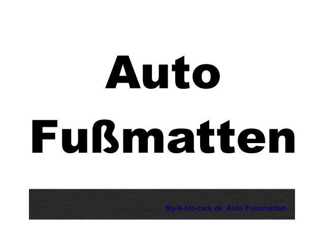 Auto Fußmatten Style-for-cars.de Auto Fussmatten