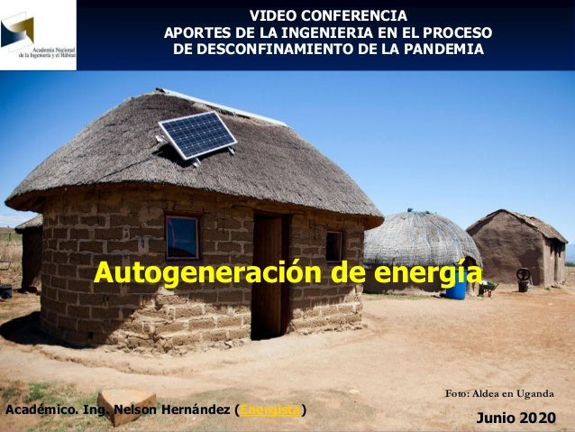 Académico. Ing. Nelson Hernández (Energista) Junio 2020 VIDEO CONFERENCIA APORTES DE LA INGENIERIA EN EL PROCESO DE DESCON...