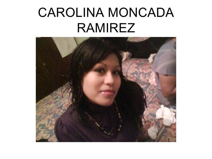 CAROLINA MONCADA RAMIREZ