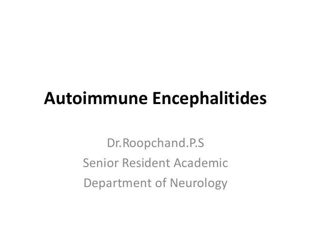 Autoimmune EncephalitidesDr.Roopchand.P.SSenior Resident AcademicDepartment of Neurology