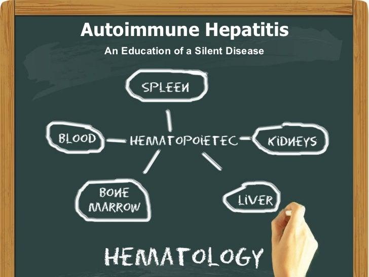 Autoimmune Hepatitis An Education of a Silent Disease