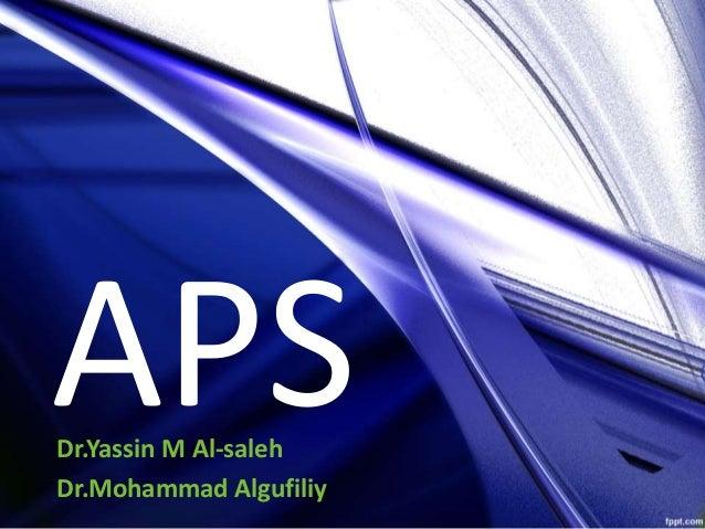 APSDr.Yassin M Al-saleh Dr.Mohammad Algufiliy