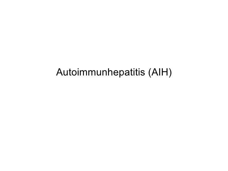Autoimmunhepatitis (AIH)