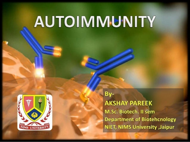 • Introduction• Causes of Autoimmunity• Types of Autoimmunity• HLA & Disease• Autoimmune Diseases Linked To HLA Types• Imm...