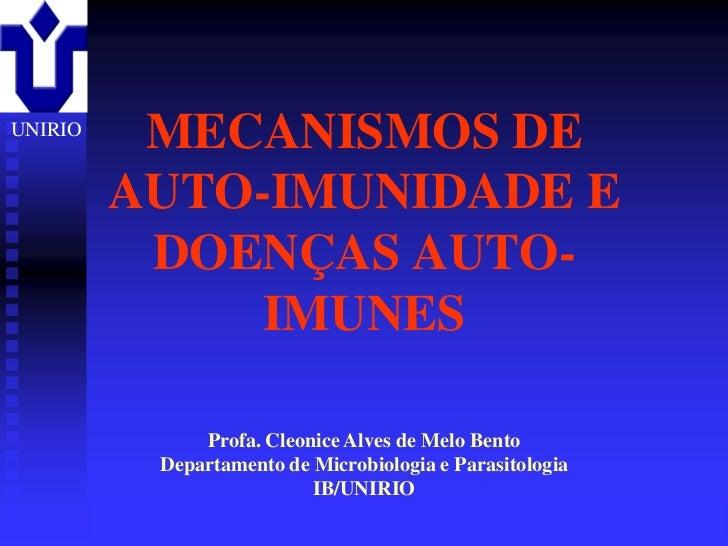 UNIRIO           MECANISMOS DE          AUTO-IMUNIDADE E           DOENÇAS AUTO-               IMUNES                     ...