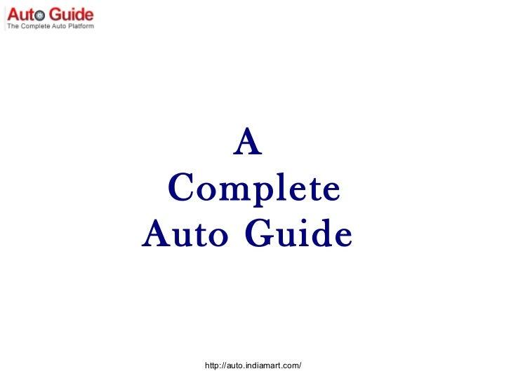 A  Complete Auto Guide  http://auto.indiamart.com/