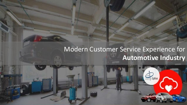 1 Modern Customer Service Experience for Automotive Industry .