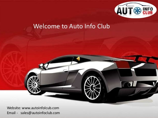 Website: www.autoinfolcub.com Email - sales@autoinfoclub.com Welcome to Auto Info Club