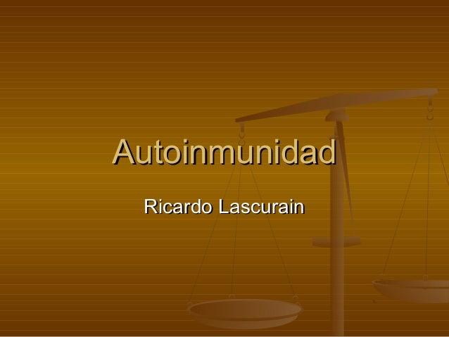 AutoinmunidadAutoinmunidad Ricardo LascurainRicardo Lascurain