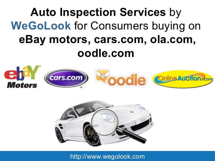 Auto Inspection Services By Wegolook For Consumers Buying On Ebay Mot