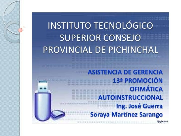 INSTITUTO TECNOLÓGICO    SUPERIOR CONSEJOPROVINCIAL DE PICHINCHAL         ASISTENCIA DE GERENCIA                 13ª PROMO...