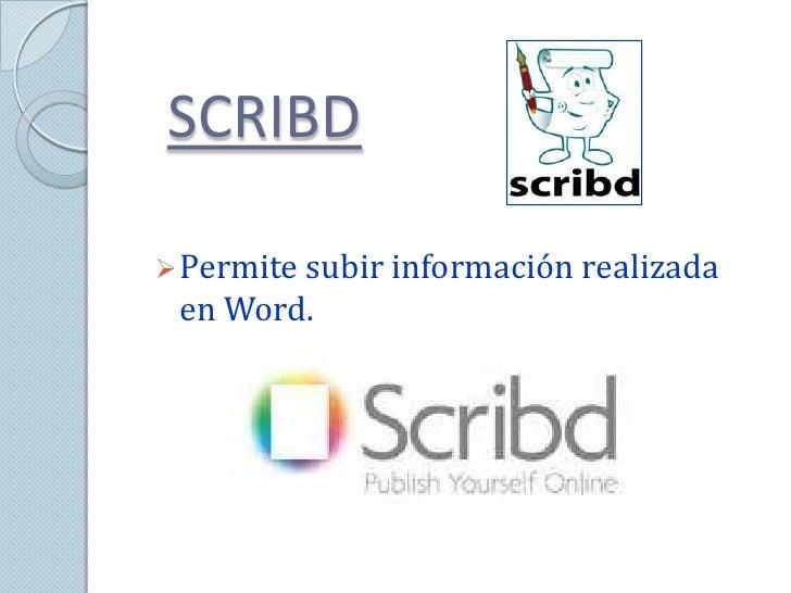 SCRIBD Permite subir información realizada en Word.