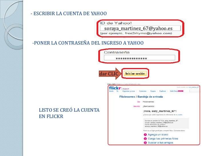 - ESCRIBIR LA CUENTA DE YAHOO                             soraya_martinez_67@yahoo.es-PONER LA CONTRASEÑA DEL INGRESO A YA...